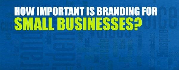 Thương hiệu đóng một vai trò rất quan trọng đối với các công ty nhỏ và các công ty mới thành lập